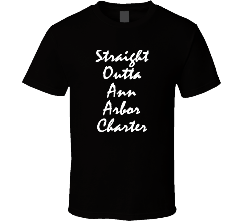 Ann Arbor Charter Michigan Straight Outta Hip Hop Parody T Shirt