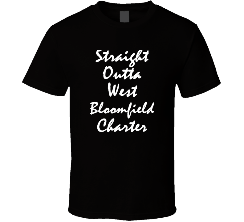 West Bloomfield Charter Michigan Straight Outta Hip Hop Parody T Shirt