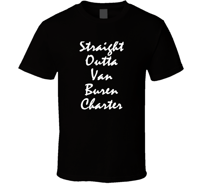Van Buren Charter Michigan Straight Outta Hip Hop Parody T Shirt