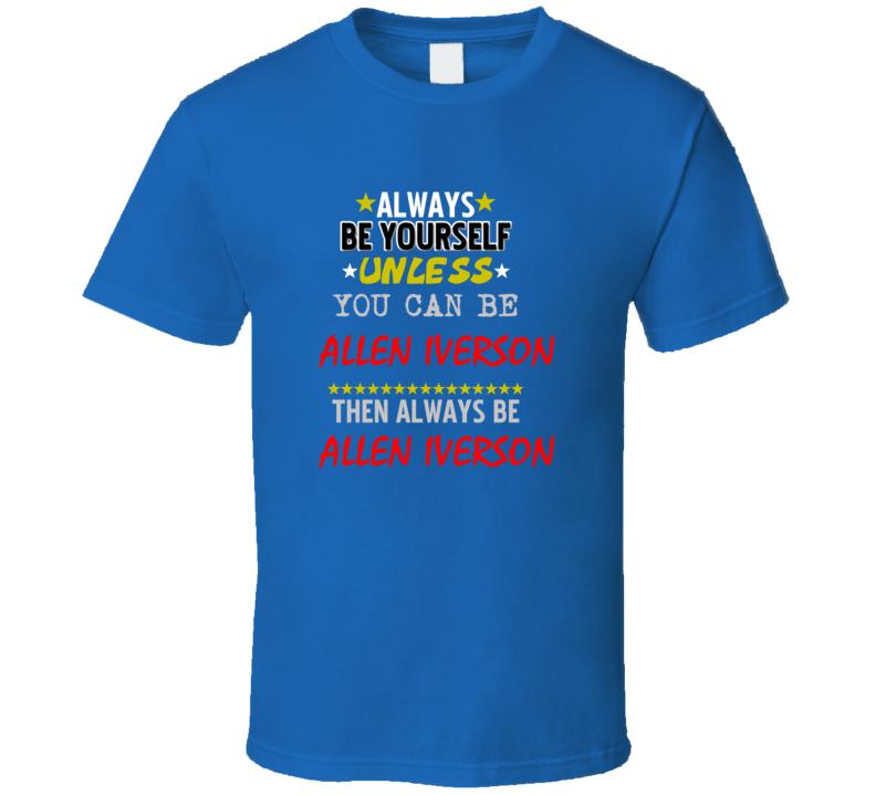 Allen Iverson Detroit Michigan Sports Always Be T shirt