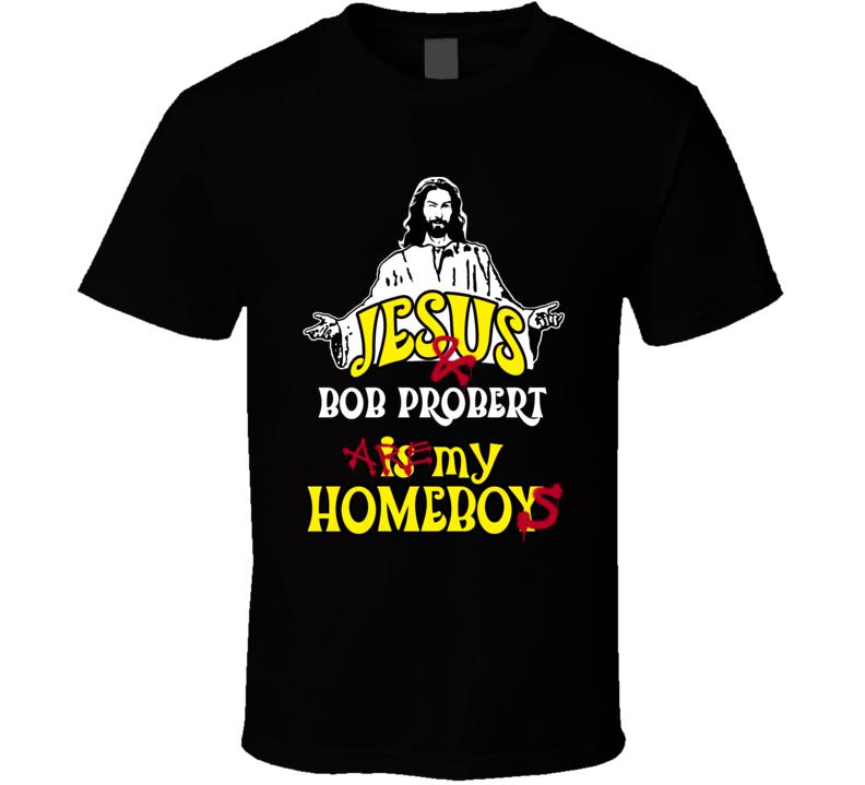 Bob Probert Detriot Michigan Detriot Sports Jesus Homeboy T shirt