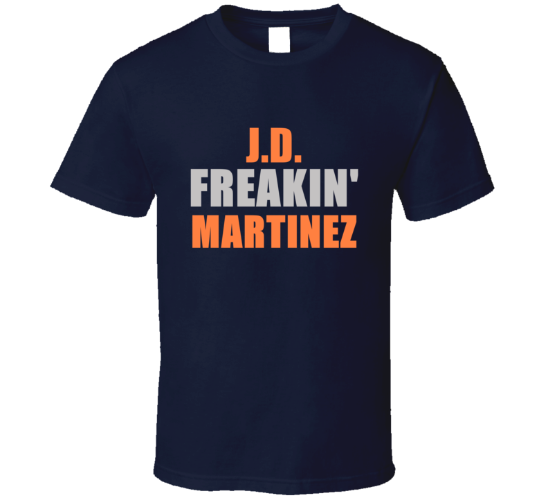 J D Martinez Freakin Detroit Michigan Baseball Sports T Shirt