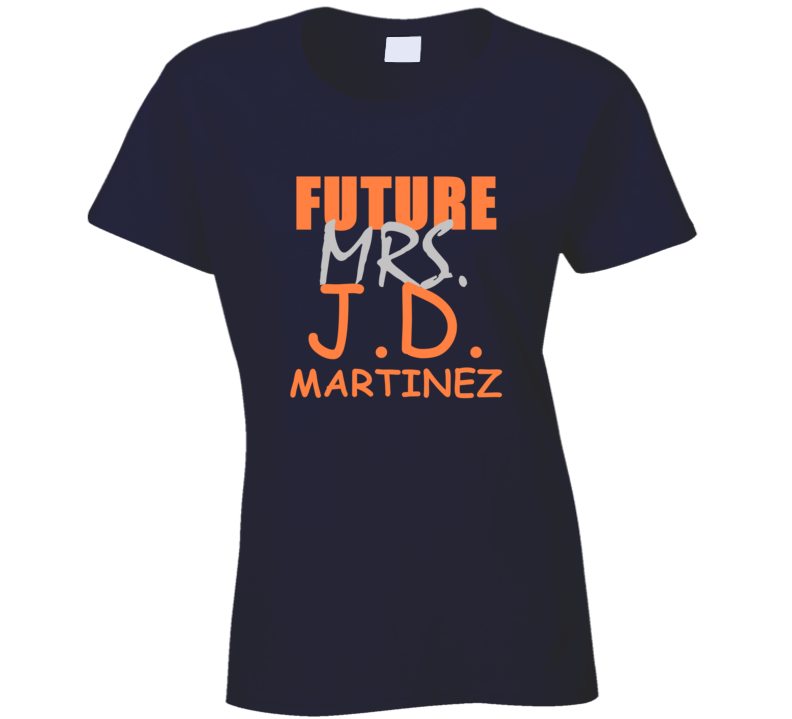 J D Martinez Future Mrs Detroit Michigan Baseball Sports T Shirt