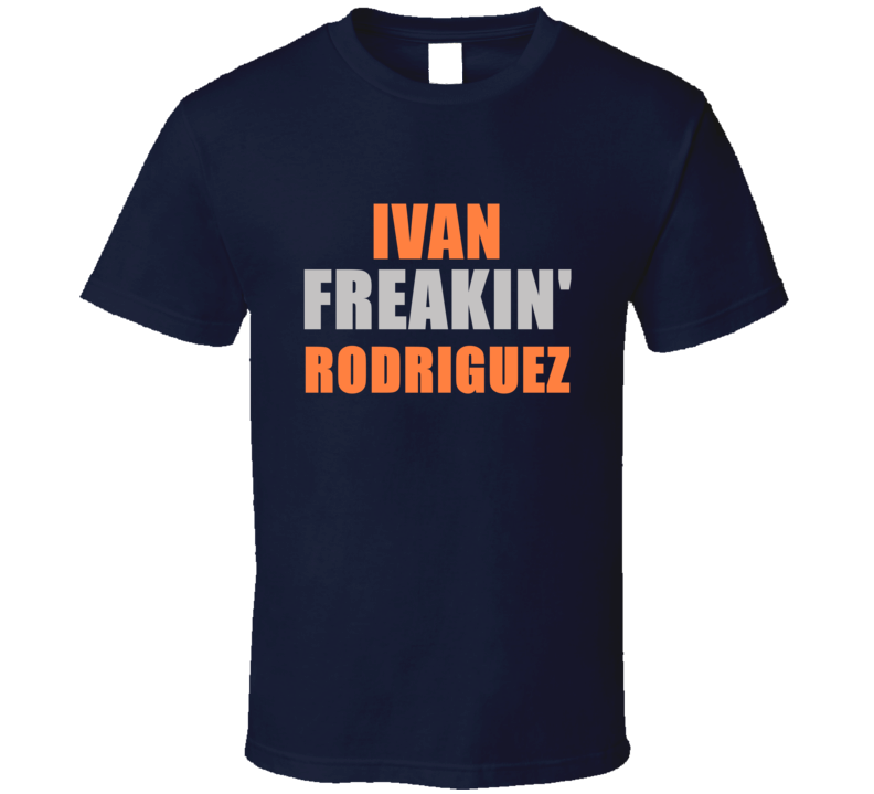 Ivan Rodriguez Freakin Detroit Michigan Baseball Sports T Shirt