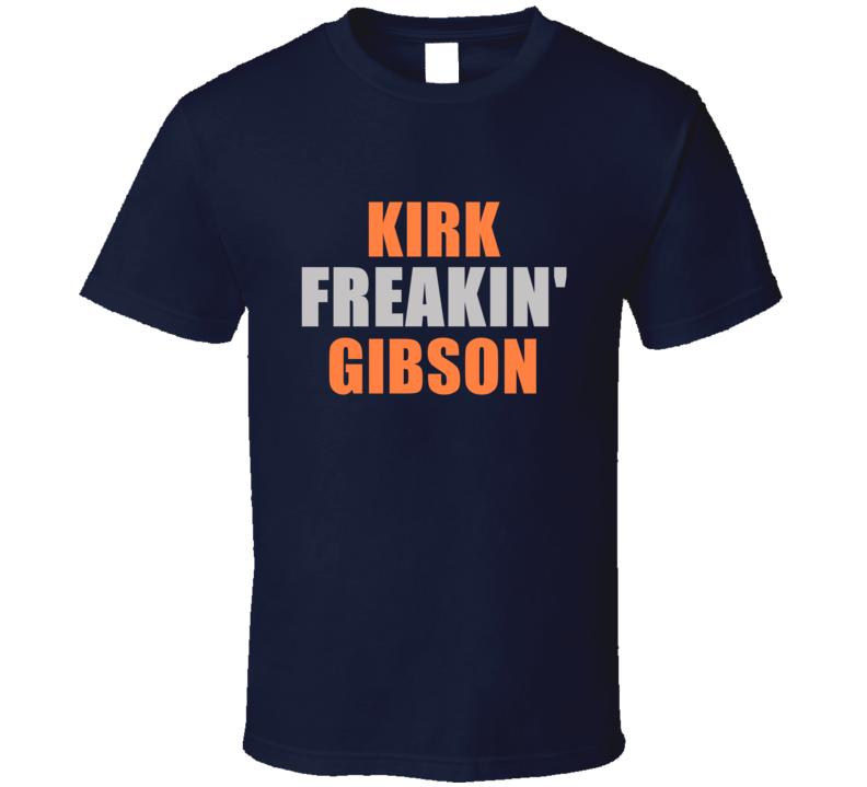 Kirk Gibson Freakin Detroit Michigan Baseball Sports T Shirt