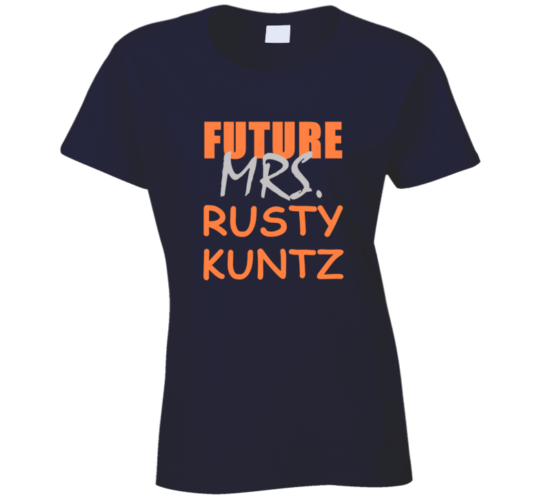 Rusty Kuntz Future Mrs Detroit Michigan Baseball Sports T Shirt