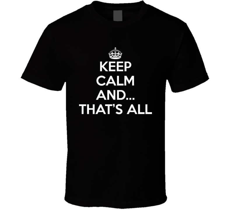 Keep Calm And Thats All Devil Wears T Shirt