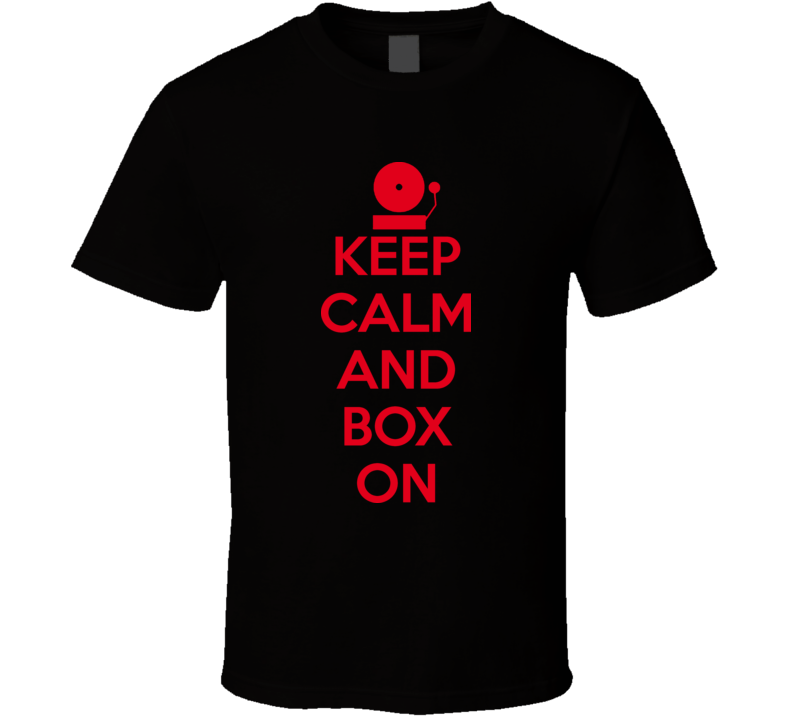 Keep Calm And Box On Boxing T Shirt