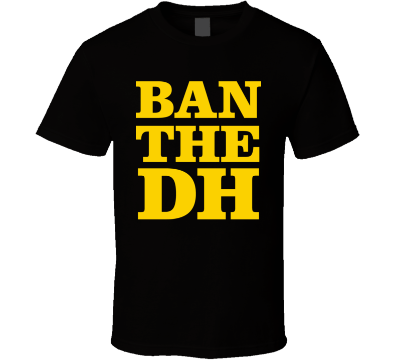 Bob Walk Ban The DH Pittsburgh Baseball T Shirt