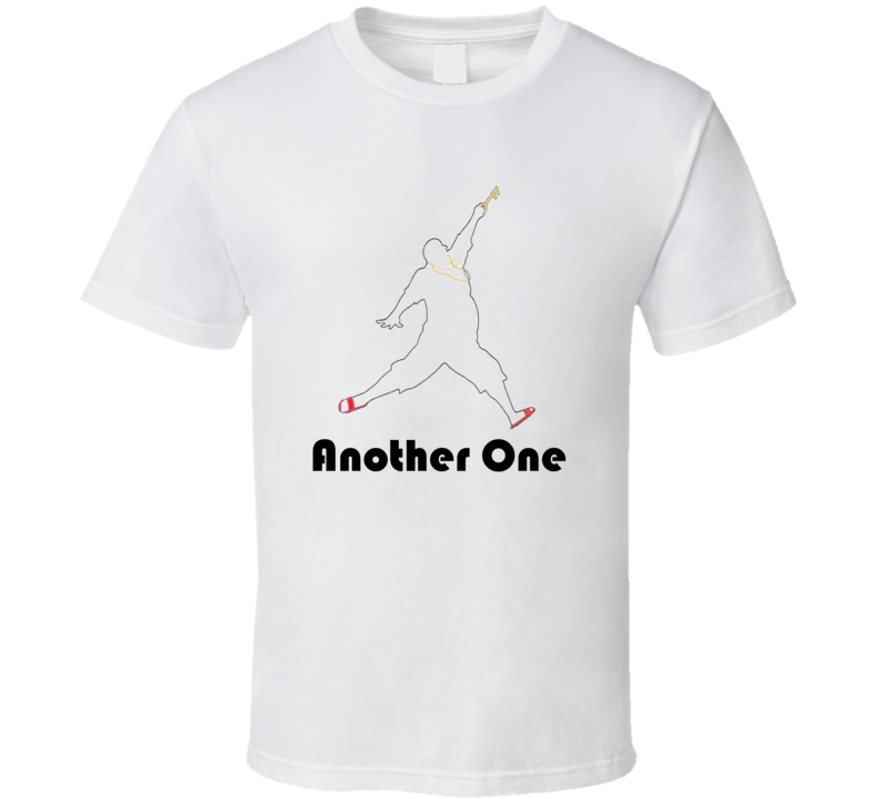 DJ Khaled Another One Quote T Shirt