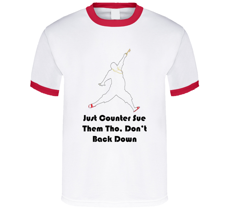 DJ Khaled Just Counter Sue Them Tho Quote T Shirt