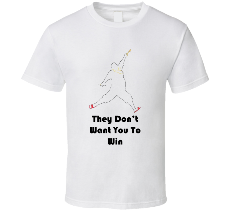 DJ Khaled They Dont Want You To Win Quote T Shirt