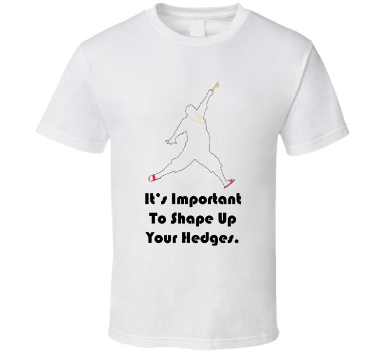 DJ Khaled Shape Up Your Hedges Quote T Shirt