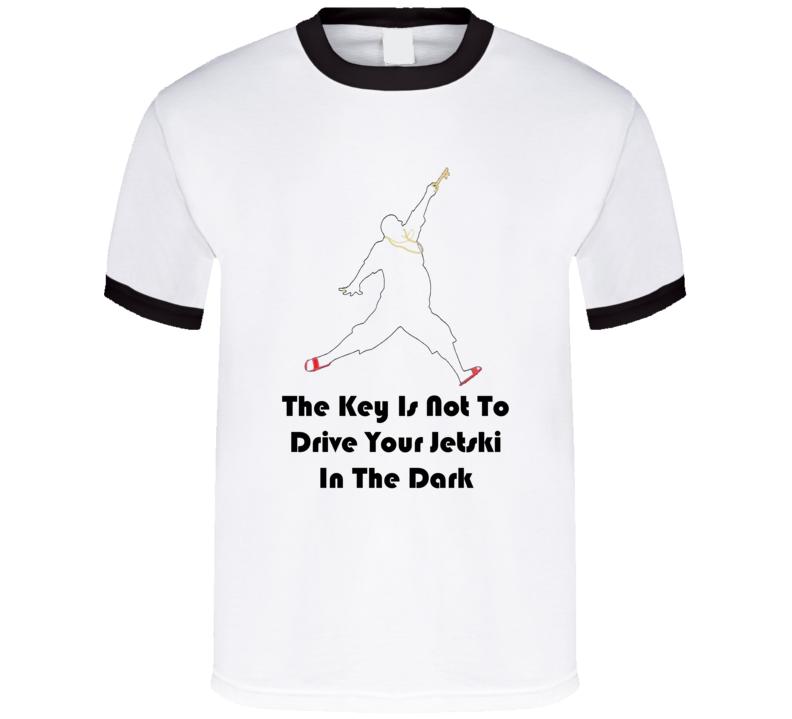 DJ Khaled Key Not Drive Your Jetski In The Dark Quote T Shirt