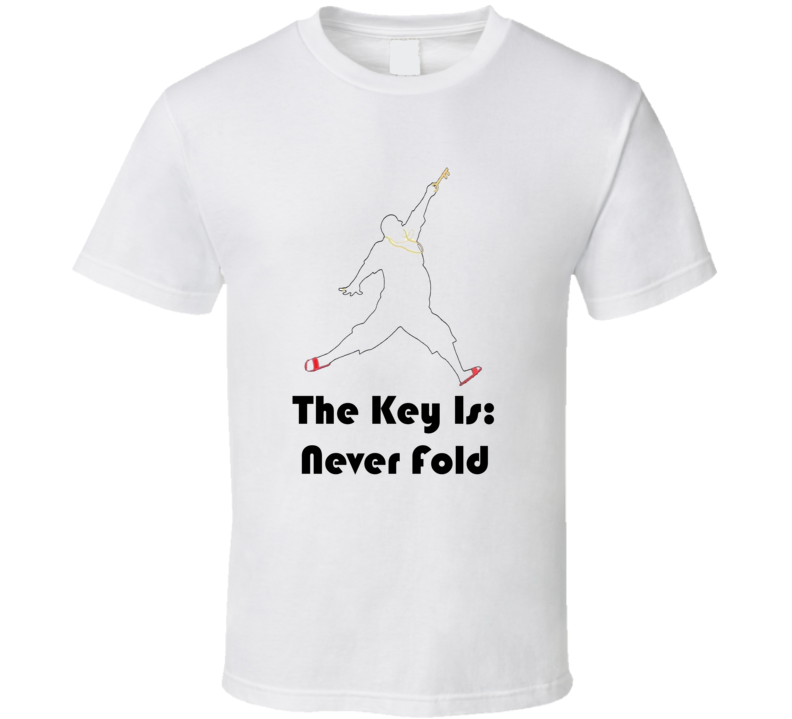 DJ Khaled The Key Is Never Fold Quote T Shirt