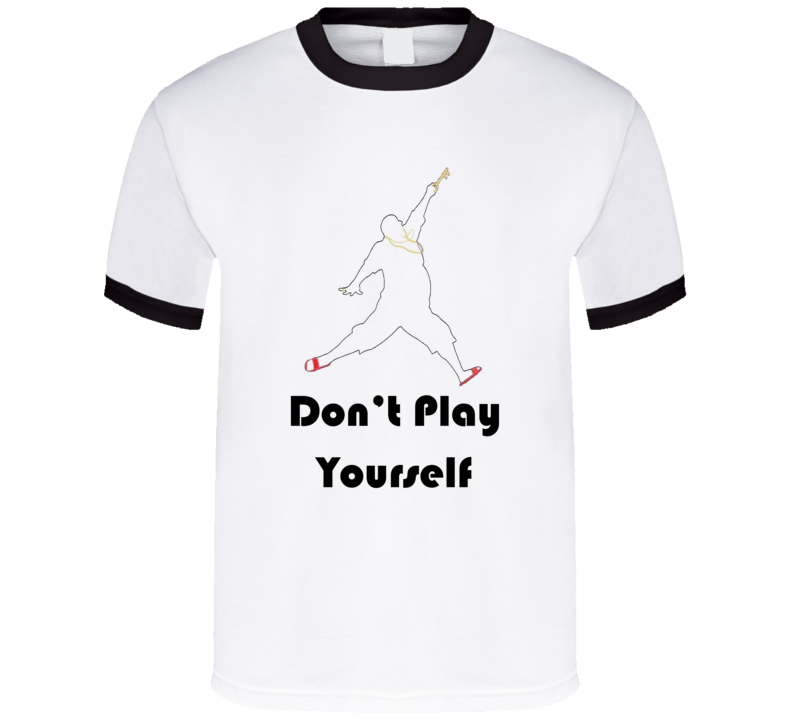 DJ Khaled Dont Play Yourself Quote T Shirt