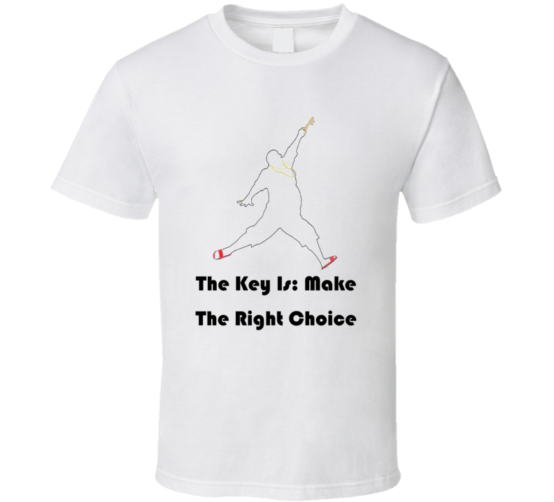 DJ Khaled The Key Make The Right Choice Quote T Shirt