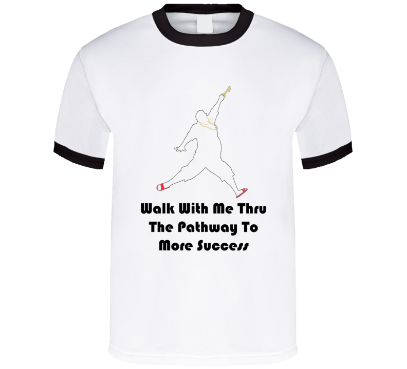 DJ Khaled Walk With Me Pathway To More Success Quote T Shirt