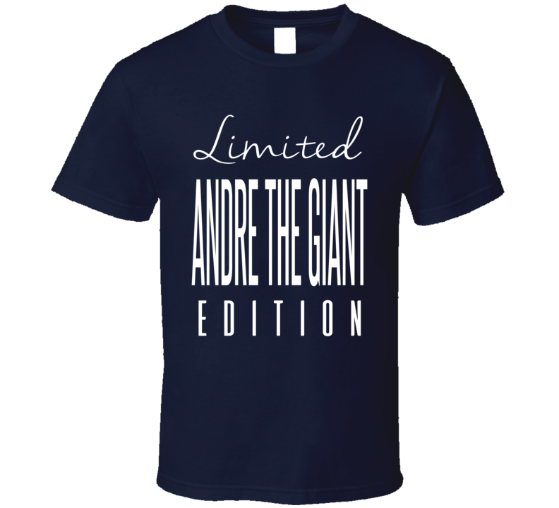 Andre The Giant Limited Edition Classic Wrestling T Shirt
