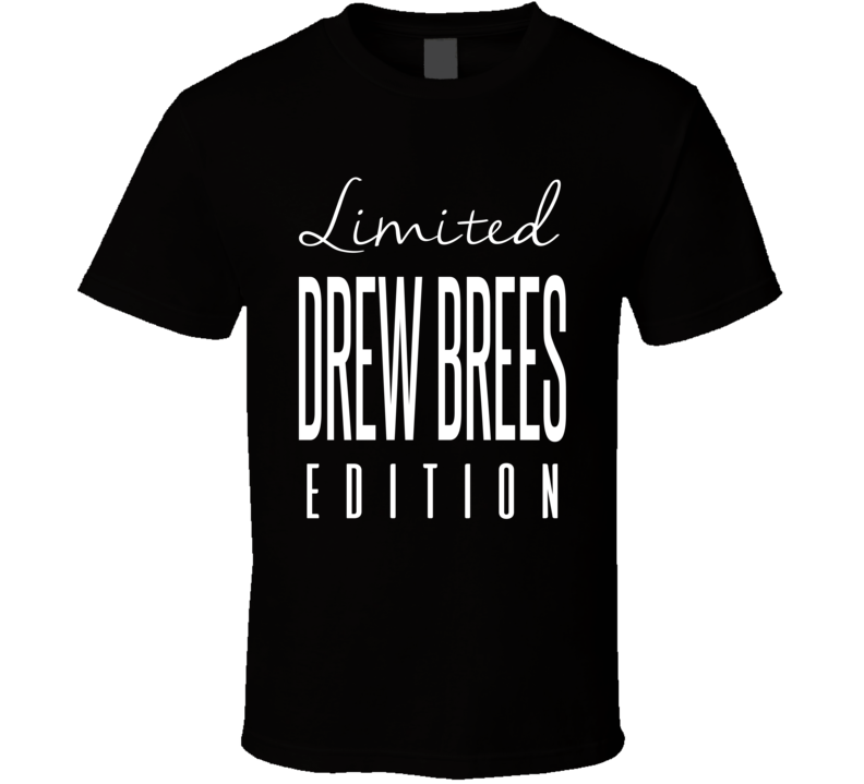 Drew Brees Limited Edition New Orleans Football T Shirt