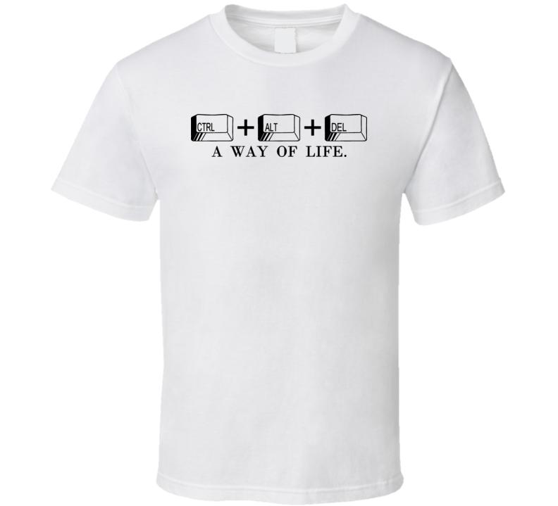 Ctrl Alt Delete Way Of Life Funny Computer Nerd T Shirt