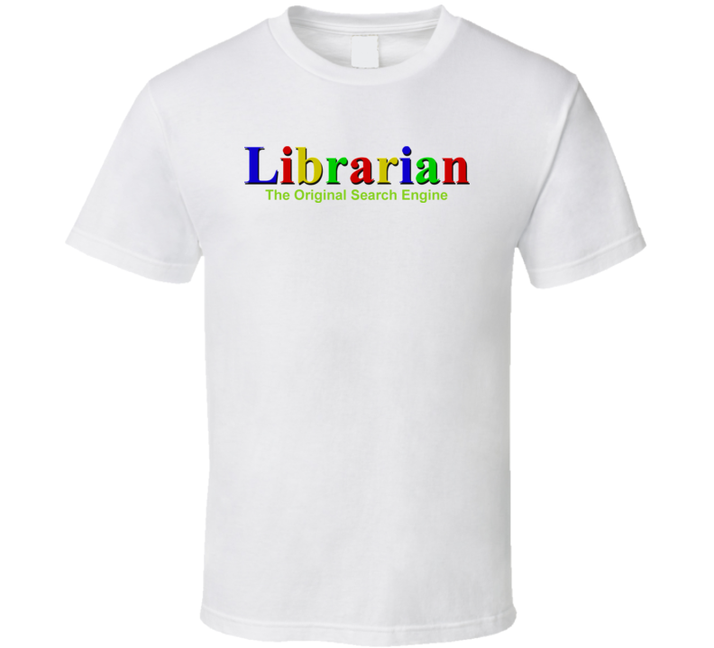 Librarian The Original Search Engine Funny T Shirt