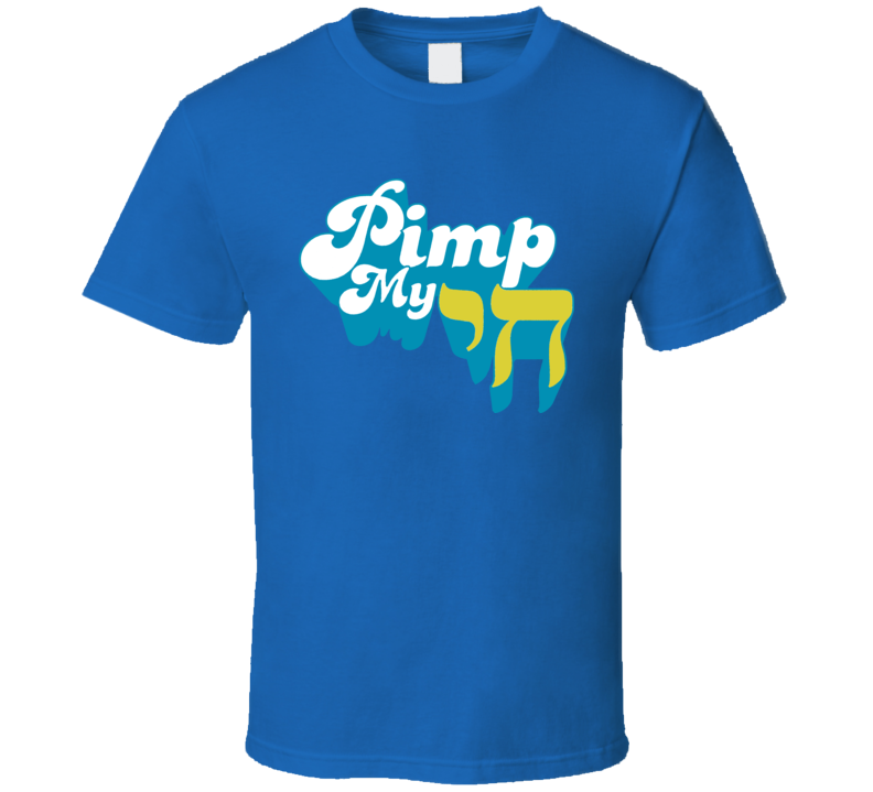Pimp my Chai Jewish Funny Joke T Shirt