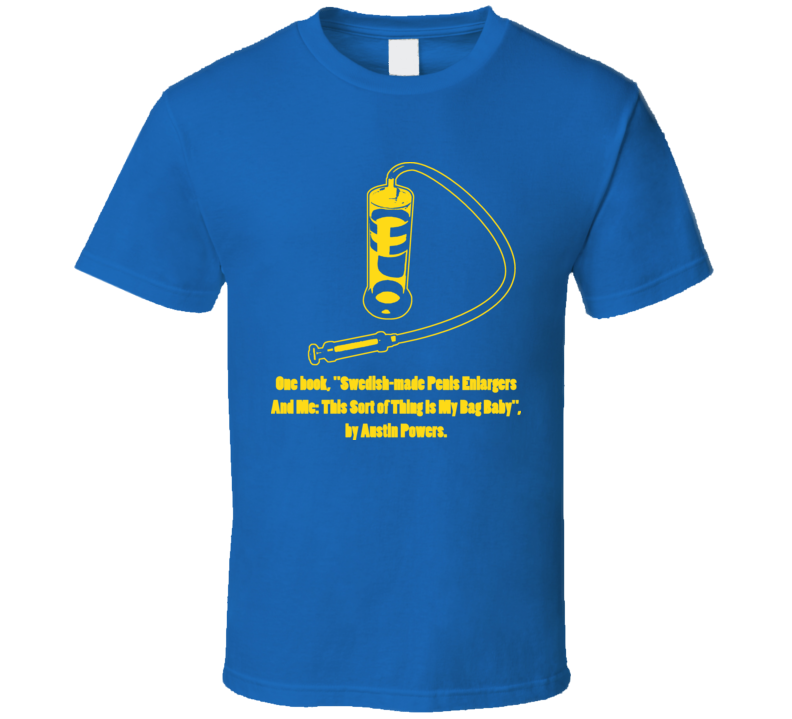 Austin Powers Swedish Pump Movie Quote T Shirt