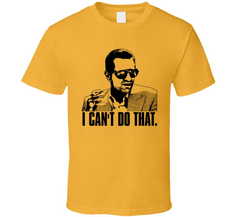 Casino Crime Movie Deniro Quote T Shirt