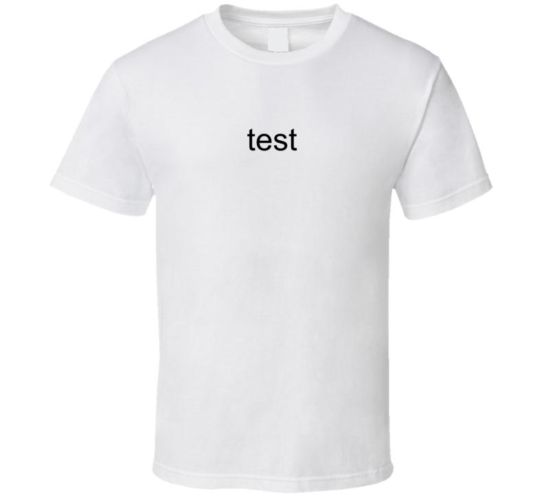 Test 1  T Shirt
