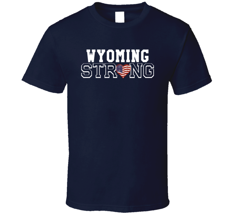 Wyoming Strong T Shirt