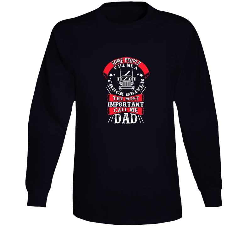 Truck Driver Call Me Dad Long Sleeve