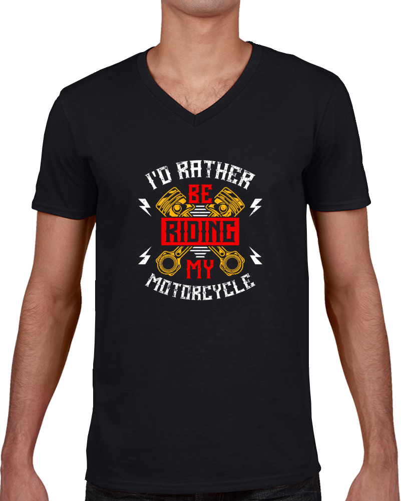 I'd Rather Be Riding My Motorcycle T Shirt