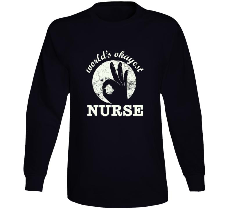 Worlds Okayest Nurse Long Sleeve