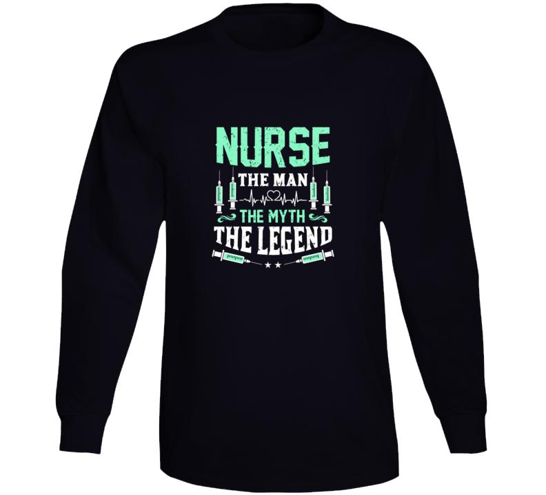 Nurse The Man The Myth The Legend Long Sleeve