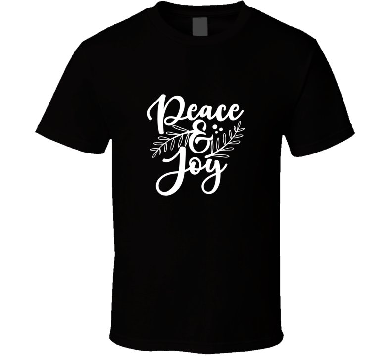 Peace And Joy T Shirt