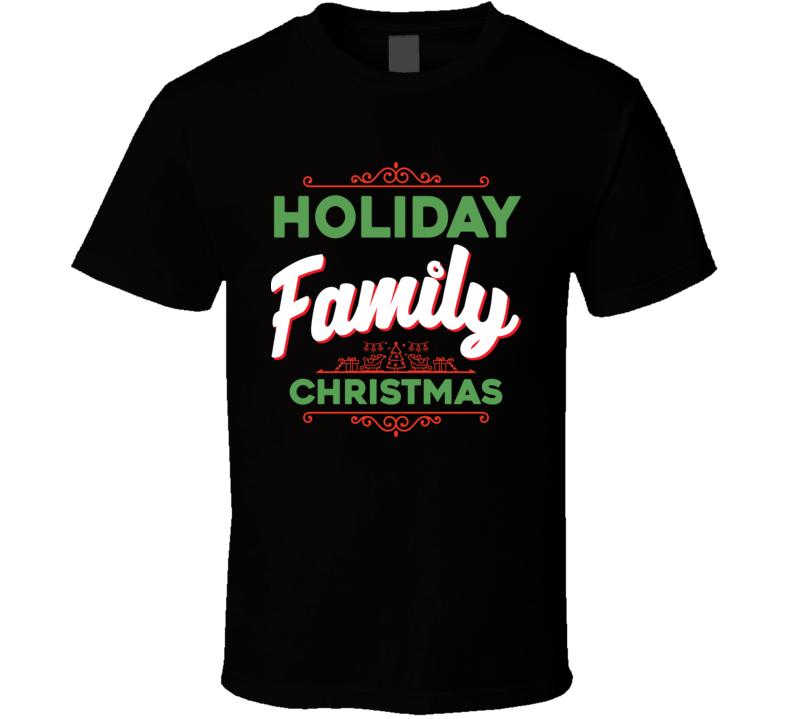 Holiday Family Christmas T Shirt