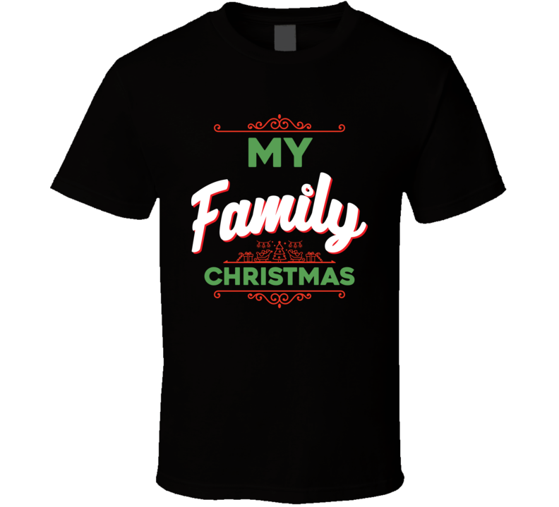 My Family Christmas T Shirt