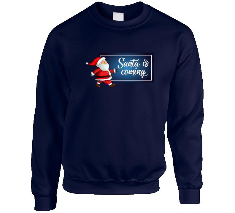 Santa Is Coming Crewneck Sweatshirt