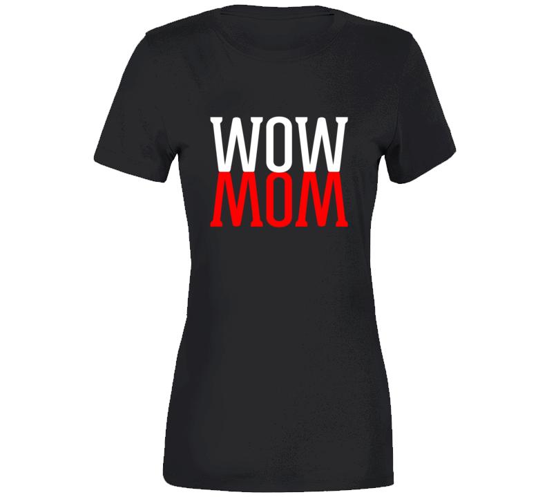 Wow Mom Ladies T Shirt