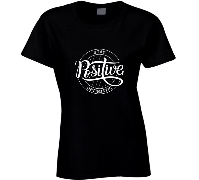 Stay Positive Crewneck Sweatshirt Ladies T Shirt