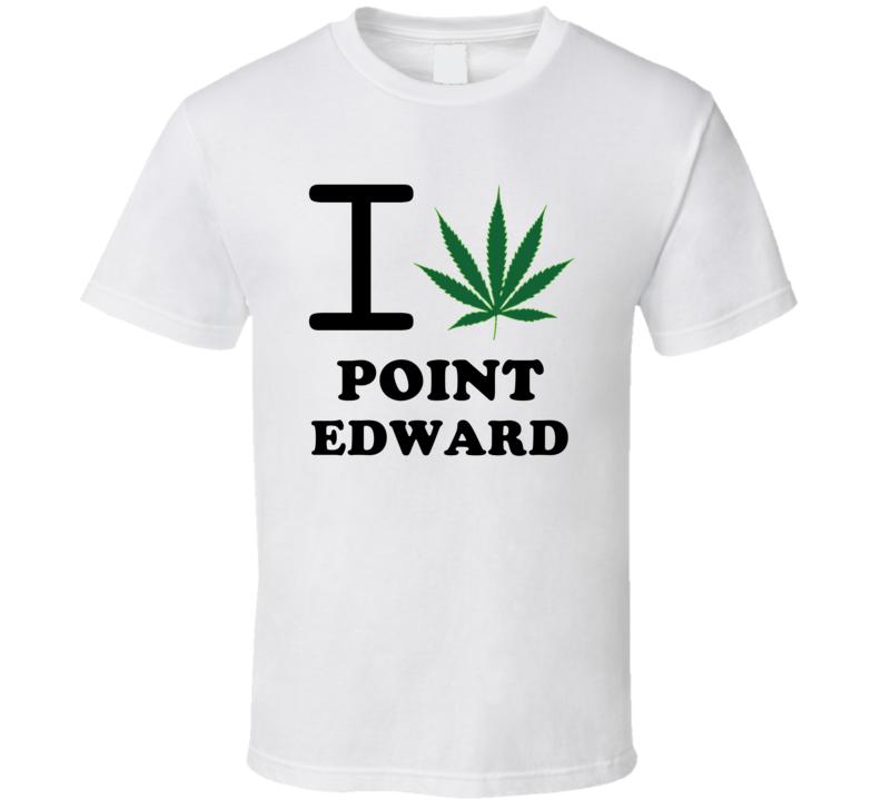 I Weed Point Edward Ontario Cool Marijuana City T Shirt