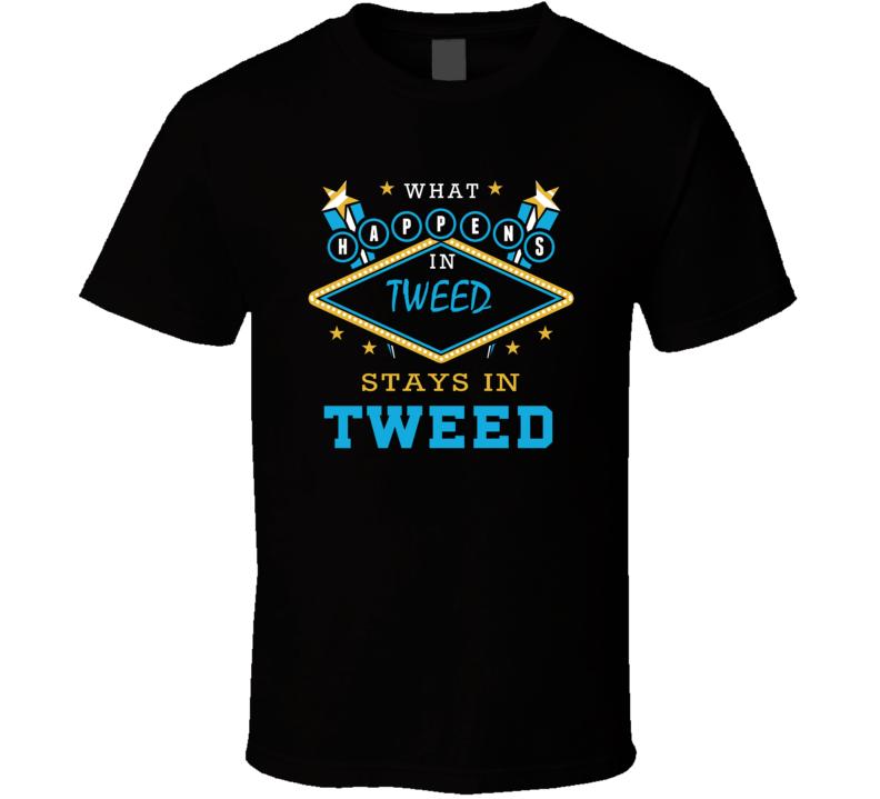 What Happens In Stays In Tweed Ontario Cool Vegas Parody T Shirt