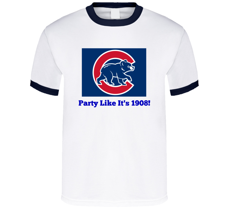 Party Like Its 1908 Tee! Chicago Cubs Baseball T Shirt