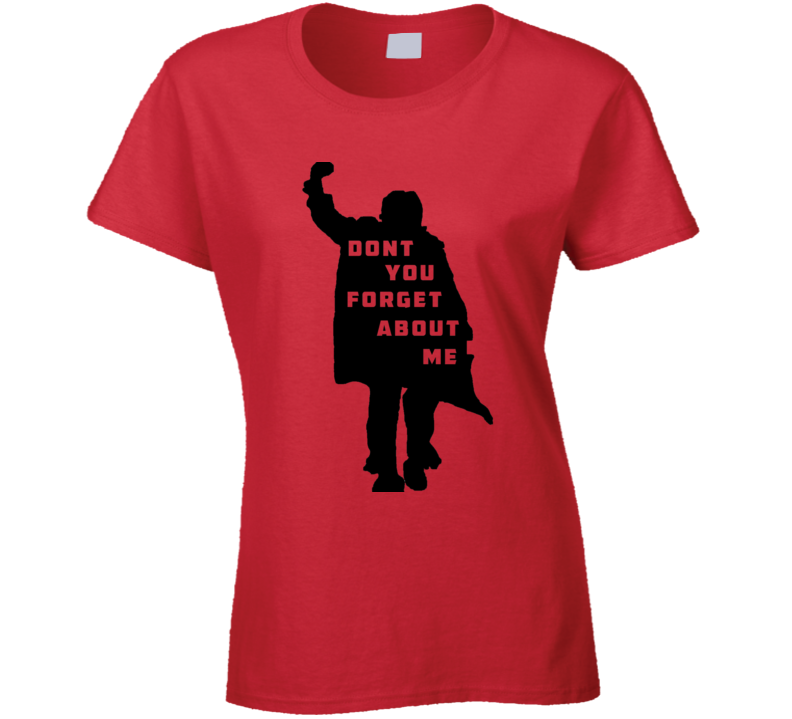 Don't You Forget About Me T-Shirt Ladies Fitted Novelty Breakfast Club Shirt