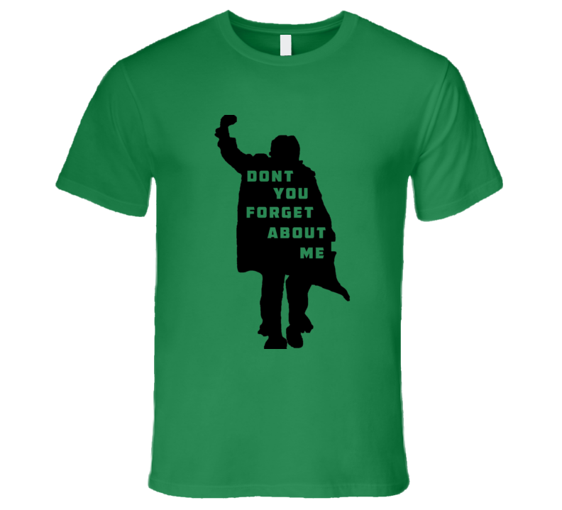 Don't You Forget About Me T-Shirt Mens Fitted Novelty Breakfast Club Shirt