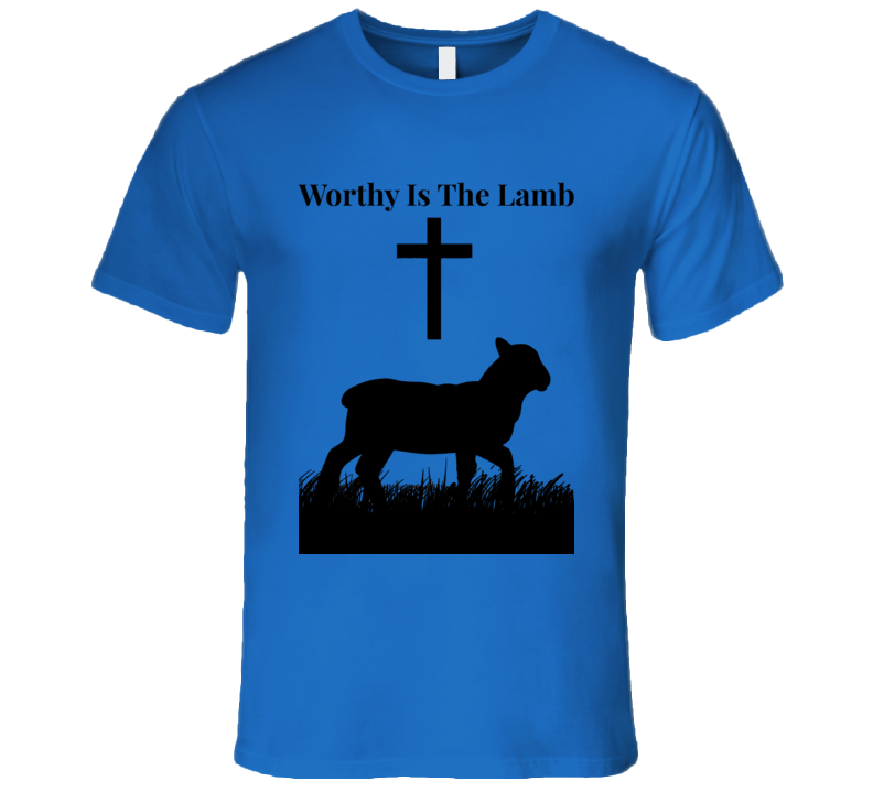 Worthy Is The Lamb T-Shirt Christian Mens Fitted Novelty Tee Shirt