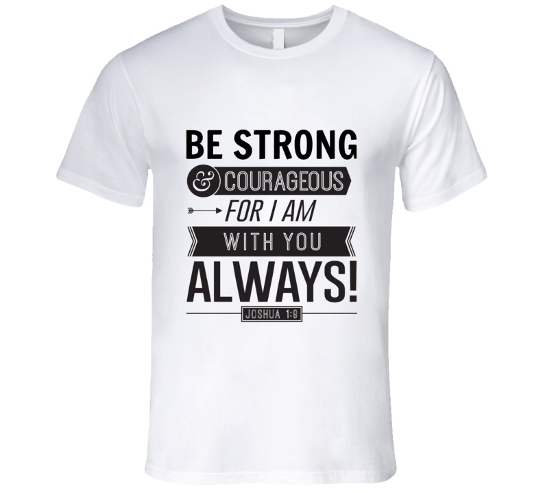Be Strong & Courageous Mens Fitted T-Shirt Novelty Fashion Tee Shirt