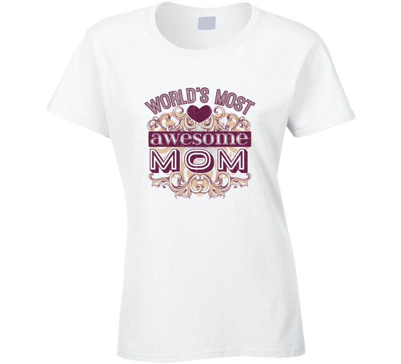 Most Awesome Mom T-Shirt Novelty Gift Fashion Tee