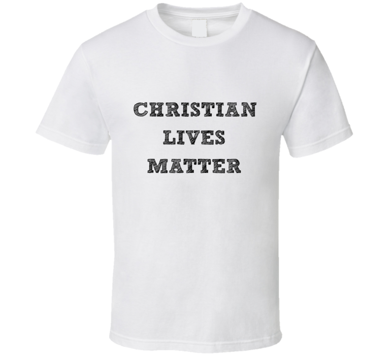 Christian Lives Matter Unisex T-Shirt Religion Novelty Clothing Tee Shirt New